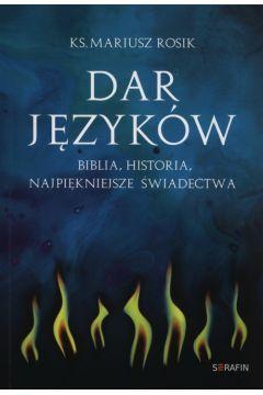 Dar języków. Biblia, historia, najpiękniejsze ...