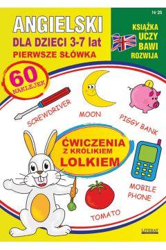 Angielski dla dzieci 25. Pierwsze słówka. 3-7 lat. Ćwiczenia z królikiem Lolkiem