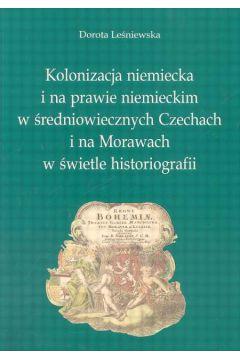 Kolonizacja niemiecka i na prawie niemieckim w średniowiecznych Czechach i na Morawach w świetle historiografii