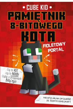 Fioletowy portal. Pamiętnik 8-bitowego kota. Tom 7