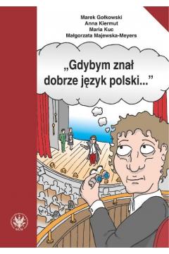 Gdybym znał dobrze język polski...