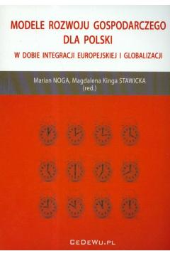 Modele rozwoju gospodarczego dla Polski w dobie integracji europejskiej i globalizacji