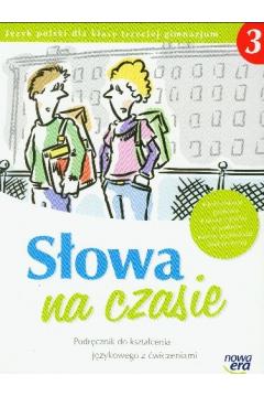 Język polski GIM KL 3. Podręcznik Kształcenie językowe Słowa na czasie + kod eduQrsor (2014)