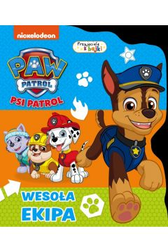 Psi Patrol. Przyjaciele z bajki. Wesoła ekipa