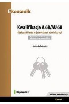 Kwalifikacja A.68/AU.68. Obsługa klienta w jednostkach administracji. Egzamin potwierdzający kwalifikacje w zawodzie