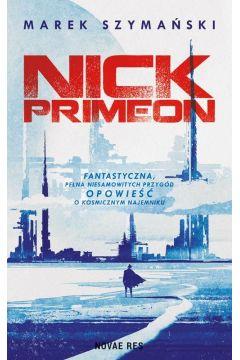 9788381479073 - PRZEDPREMIEROWO NICK PRIMEON – MAREK SZYMAŃSKI: Bohater zkosmicznym potencjałem