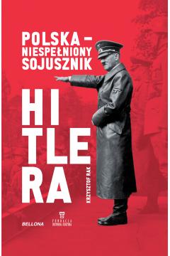 Polska Niespełniony sojusznik Hitlera