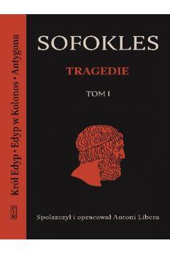 Tragedie T.1 Król Edyp, Edyp w Kolonos, Antygona