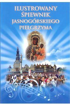 Ilustrowany śpiewnik Jasnogórskiego Pielgrzyma