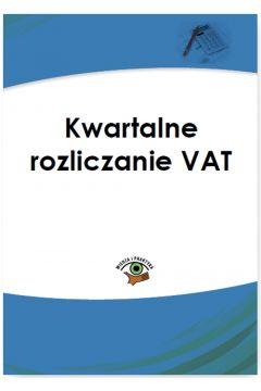 Kwartalne rozliczanie VAT
