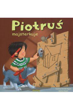Piotruś majsterkuje