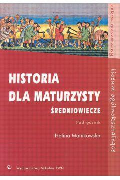 Historia dla maturzysty Średniowiecze Podręcznik Zakres rozszerzony