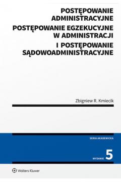 Postępowanie administracyjne, postępowanie egzekucyjne w administracji i postępowanie sądowoadministracyjne