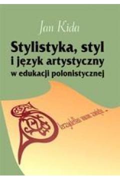Stylistyka, styl i język artystyczny w edukacji...