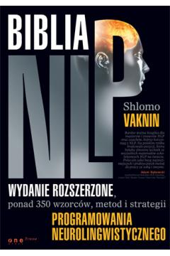 Biblia NLP. Ponad 350 wzorców, metod i strategii programowania neurolingwistycznego