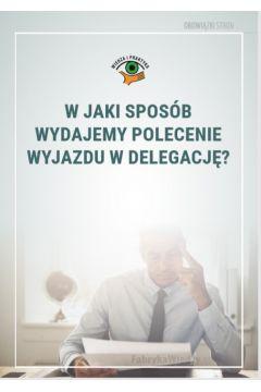 W jaki sposób wydajemy polecenie wyjazdu w delegację?