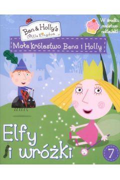 Małe Królestwo Bena i Holly nr 7 Elfy i wróżki