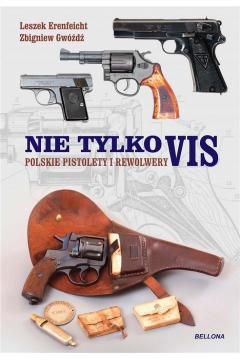 Polskie pistolety i rewolwery. Nie tylko Vis