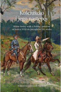 Kościuszko i jego następcy. Różne formy walk..