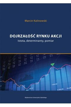 Dojrzałość rynku akcji. Istota, determinanty, pomiar