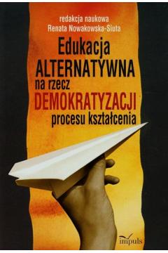 Edukacja alternatywna na rzecz demokratyzacji procesu kształcenia