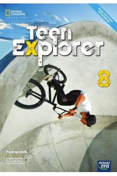 Teen Explorer 8. Podręcznik do języka angielskiego dla klasy 8 szkoły podstawowej