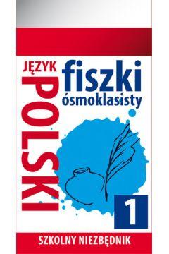 Szkolny niezbędnik. Fiszki 8- klasisty j. Polski 1