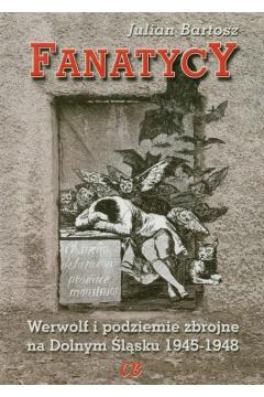Fanatycy Werwolf i podziemie zbrojne na Dolnym Śląsku 1945-1948