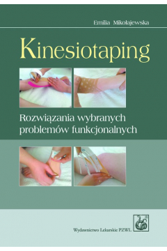 Kinesiotaping. Rozwiązania wybranych problemów funkcjonalnych