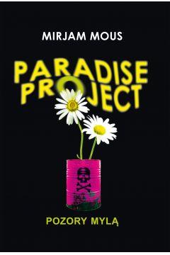 Paradise Project. Pozory mylą