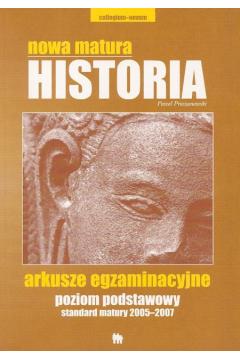 Nowa matura Historia poziom podstawowy standard matury 2005-2007 Arkusze egzaminacyjne