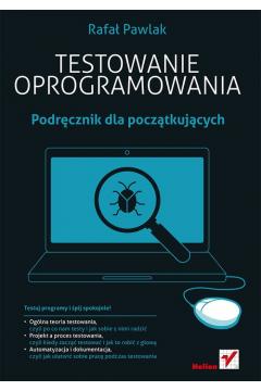 Testowanie oprogramowania. Podręcznik dla początk.