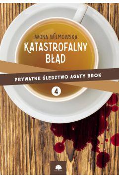 Katastrofalny błąd. Prywatne śledztwo Agaty Brok. cz. 4