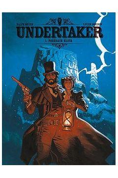 Pożeracz złota. Undertaker. Tom 1