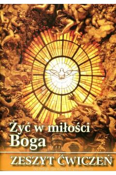 Religia LO 1 ćw. Żyć w miłości Boga WDS