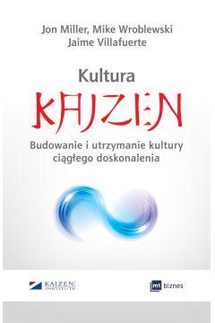 Kultura Kaizen. Budowanie i utrzymanie kultury...
