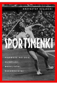 Sportsmenki pierwsze polskie olimpijki medalistki rekordzistki