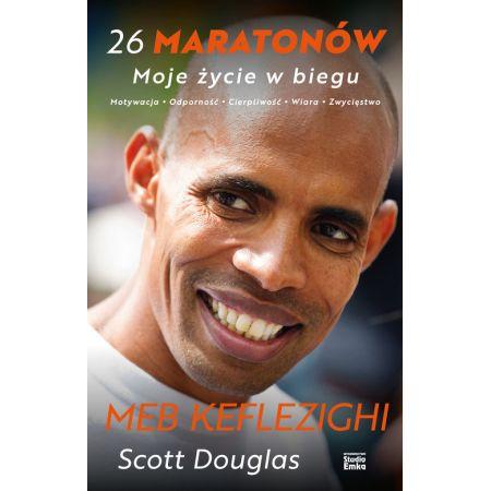 26 maratonów. Moje życie w biegu