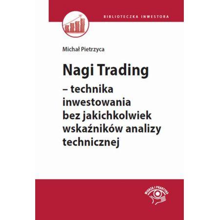 Nagi Trading - technika inwestowania bez jakichkolwiek wskaźników analizy technicznej
