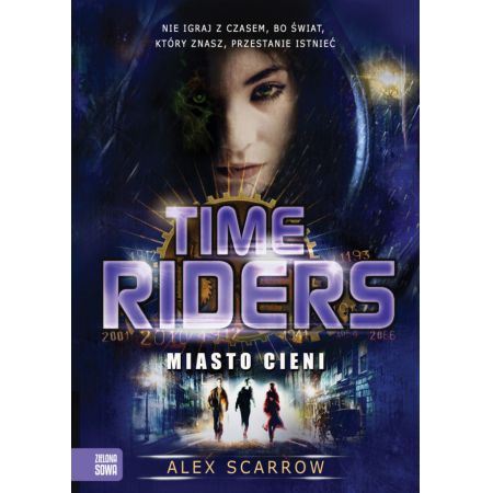 Time Riders cz.6 Miasto cieni