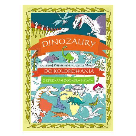 Dinozaury do kolorowania Z kredkami dookoła świata
