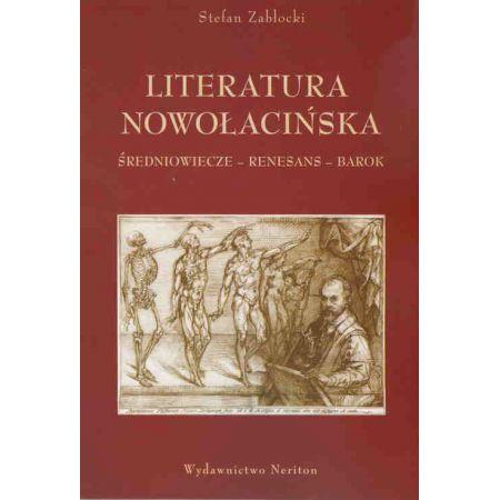 Literatura nowołacińska. Średniowiecze–renesans–barok