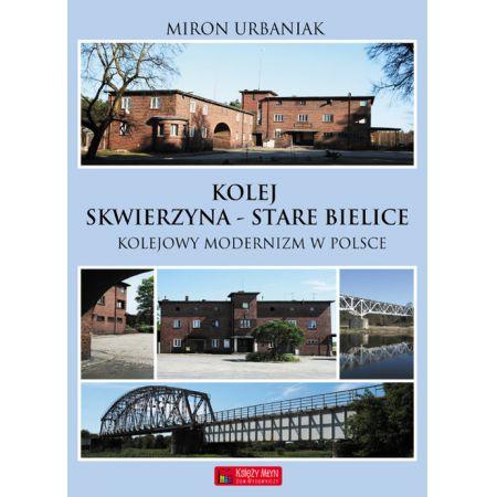 Kolej Skwierzyna - Stare Bielice