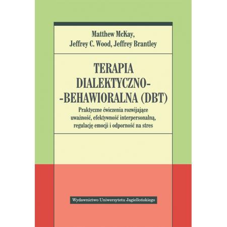 Terapia dialektyczno-behawioralna. Praktyczne...