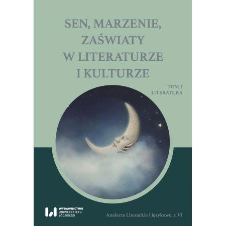 Sen, marzenie, zaświaty w literaturze i kulturze