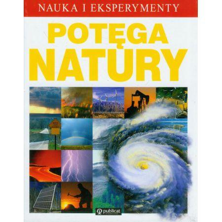 Nauka i eksperymenty. Potęga Natury