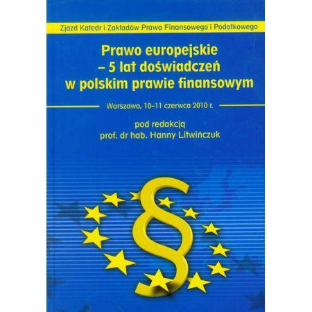 Prawo europejskie 5 lat doświadczeń w polskim prawie finansowym