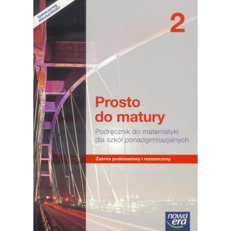 Prosto do matury 2. Podręcznik do matematyki dla szkół ponadgimnazjalnych. Zakres podstawowy i rozszerzony