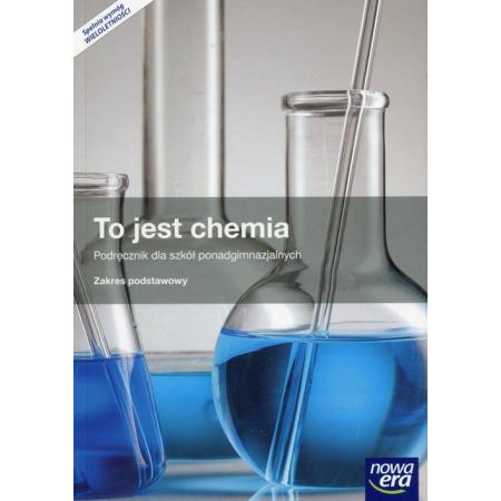 To jest chemia 1. Podręcznik dla szkół ponadgimnazjalnych. Zakres podstawowy