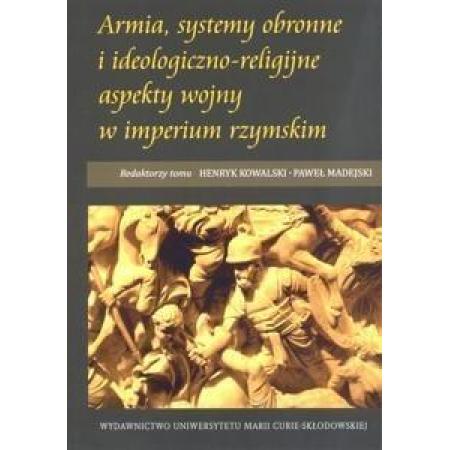 Armia, systemy obronne i ideologiczno-religijne aspekty wojny w imperium rzymskim